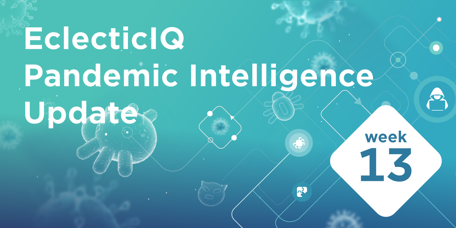 EclecticIQ Pandemic Intelligence update week 13