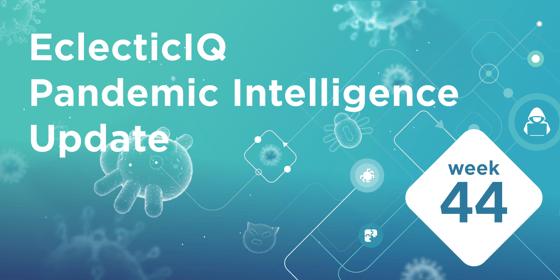 EclecticIQ Pandemic Intelligence Update week 44
